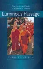 Luminous passage : the practice and study of Buddhism in America