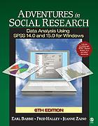 Adventures in social research : data analysis using SPSS 14.0 for Windows