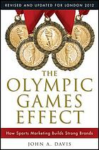The Olympic games effect : how sports marketing builds strong brands, revised and updated