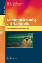 Automated reasoning and mathematics : essays in memory of William W. McCune