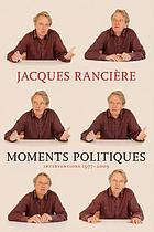 Moments politiques : interventions 1977-2009