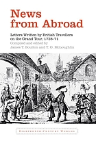 News from abroad : letters written by British travellers on the Grand Tour, 1728-71