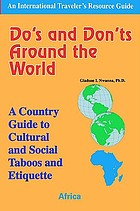 Do's and don'ts around the world : a country guide to cultural and social taboos and etiquette : Africa