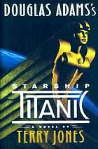 Douglas Adams's Starship Titanic : a novel
