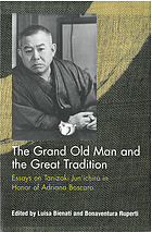 The grand old man and the great tradition : essays on Tanizaki Jun'ichirō in honor of Adriana Boscaro