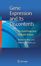 Gene expression and its discontents : the social production of chronic disease