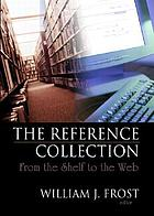 The reference collection : from the shelf to the Web