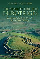 The search for the Durotriges : Dorset and the West Country in the late Iron Age