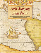 Early mapping of the Pacific : the epic story of seafarers, adventurers and cartographers who mapped the earth's greatest ocean