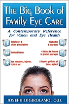The big book of family eye care : a contemporary reference for vision and eye health