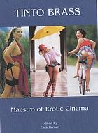 Tinto Brass : maestro of erotic cinema