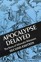 Apocalypse delayed : the story of Jehovah's Witnesses