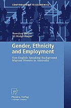 Gender, Ethnicity and Employment : Non-English Speaking Background Migrant Women in Australia
