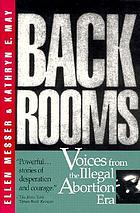 Back rooms : voices from the illegal abortion era