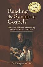 Reading the Synoptic Gospels : basic methods for interpreting Matthew, Mark, and Luke