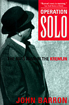 Operation Solo : the FBI's man in the Kremlin