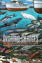 Dynamic changes in marine ecosystems : fishing, food webs and future options