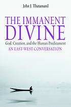 The immanent divine : God, creation, and the human predicament