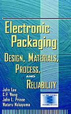 Electronic packaging : design, materials, process, and reliability