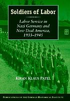 Soldiers of labor : labor service in Nazi Germany and New Deal America, 1933-1945