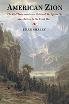 American Zion : the Old Testament as a political text from the Revolution to the Civil War