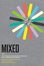 Mixed : multiracial college students tell their life stories