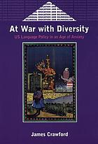At war with diversity : US language policy in an age of anxiety