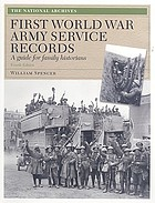 First World War army service records : a guide for family historians