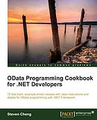 OData programming cookbook for .NET developers : 70 fast-track, example-driven recipes with clear instructions and details for OData programming with .NET framework