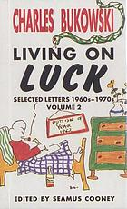 Living on luck : selected letters, 1960s-1970s, volume 2