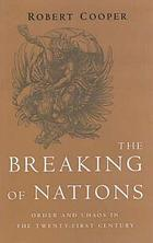 The breaking of nations : order and chaos in the Twenty-first Century