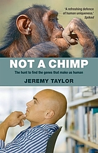 Not a chimp : the hunt to find the genes that make us human