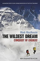 In the footsteps of Mallory and Irvine : the wildest dream
