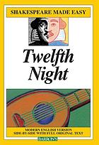 Twelfth Night, or, What you will : modern English version side-by-side with full original text