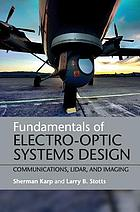 Fundamentals of electro-optic systems design : communications, lidar, and imaging