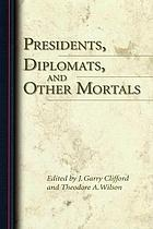 Presidents, diplomats, and other mortals : essays honoring Robert H. Ferrell