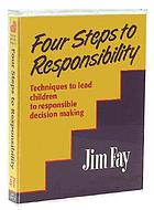 Four steps to responsibility : Techniques to lead children to responsible decision making
