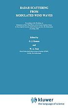 Radar scattering from modulated wind waves: proceedings of the Workshop on Modulation of Short Wind Waves in the Gravity-Capillary Range by Non-Uniform Currents