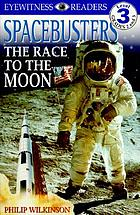 Spacebusters : the race to the moon