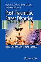 Post-traumatic stress disorder : basic science and clinical practice