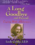A long good-bye and beyond : coping with Alzheimer's