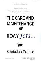 Care & maintenance of heavy jets