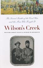 Wilson's Creek : the second battle of the Civil War and the men who fought it