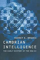 Cambrian intelligence : the early history of the new AI.