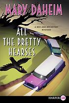 All the pretty hearses : a bed-and-breakfast mystery