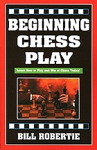 Beginning chess play : the essentials of winning chess play