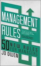 Management rules : 50 new lessons for survival and success
