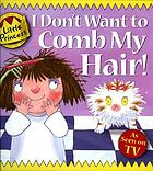 I don't want to comb my hair!