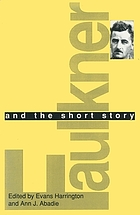Faulkner and the short story : Faulkner and Yoknapatawpha, 1990