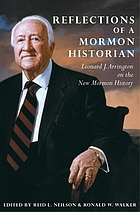 Reflections of a Mormon historian : Leonard J. Arrington on the new Mormon history